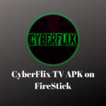 install-CyberFlix-TV-APK-on-FireStick