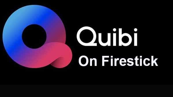 Quibi on firestick