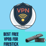Best Free VPNs for FireStick
