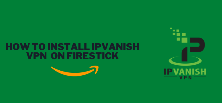 setup-ipvanish-vpn-on-firestick