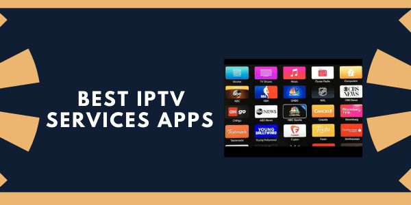 best-iptv-services-apps-for-firestic